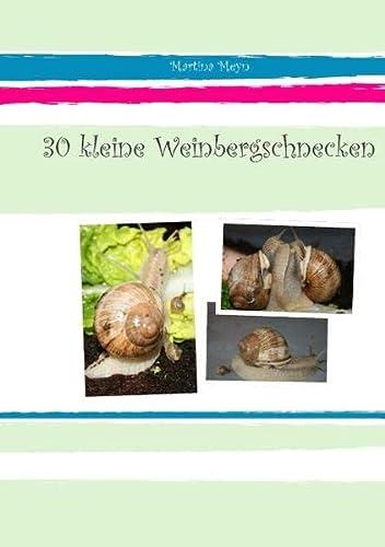 9783848215652: 30 kleine Weinbergschnecken