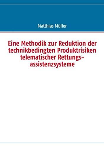 Eine Methodik zur Reduktion der technikbedingten Produktrisiken telematischer ...