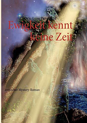 Ewigkeit Kennt Keine Zeit: Marie-Luise Herrmann