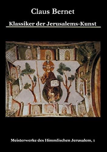 9783848222797: Klassiker der Jerusalems-Kunst: Meisterwerke des Himmlischen Jerusalem, 1