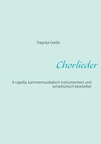 Chorlieder (Paperback): Dagnija Greiza