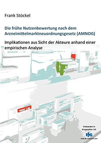 9783848223923: Die frühe Nutzenbewertung nach dem Arzneimittelmarktneuordnungsgesetz (AMNOG) (German Edition)