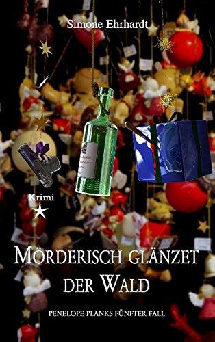 Mörderisch glänzet der Wald: Ehrhardt, Simone