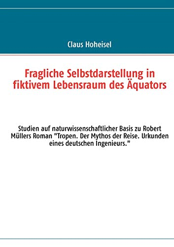 9783848226290: Fragliche Selbstdarstellung in fiktivem Lebensraum des Äquators (German Edition)