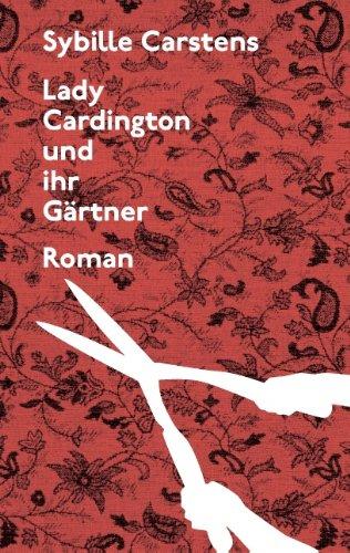9783848227204: Lady Cardington Und Ihr Gartner
