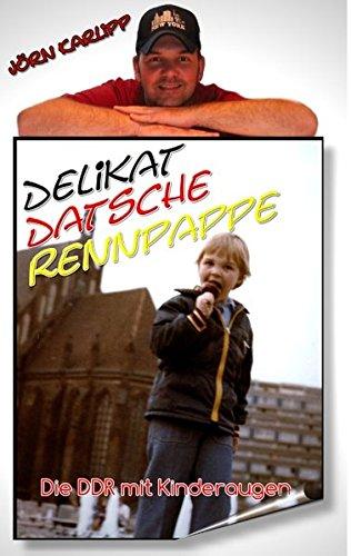 9783848227495: Delikat-Datsche-Rennpappe   -Die DDR mit Kinderaugen-
