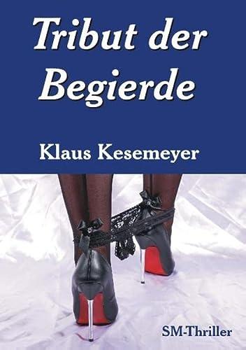 Tribut der Begierde: Kesemeyer, Klaus