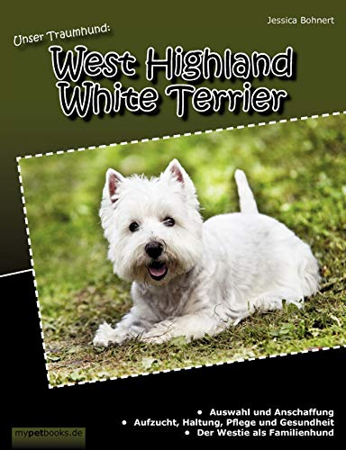 Unser Traumhund: West Highland White Terrier: Jessica Bohnert