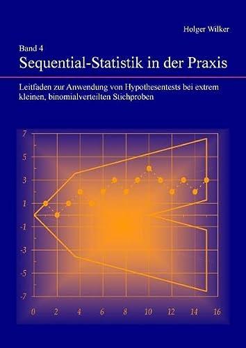Band 4 Sequential-Statistik in der Praxis: Holger Wilker
