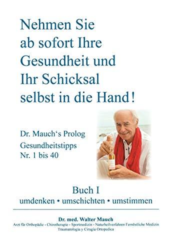9783848238095: Nehmen Sie ab sofort Ihre Gesundheit und Ihr Schicksal selbst in die Hand! Buch I (German Edition)