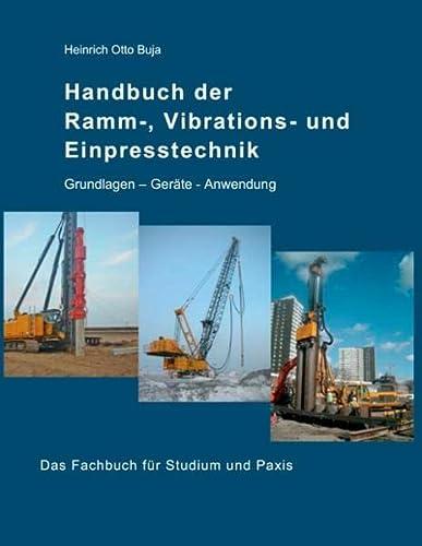 Handbuch der Ramm-, Vibrations- und Einpresstechnik: Heinrich Otto Buja
