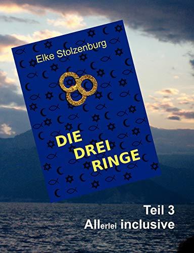 Die Drei Ringe - Teil 3 (Paperback): Elke Stolzenburg