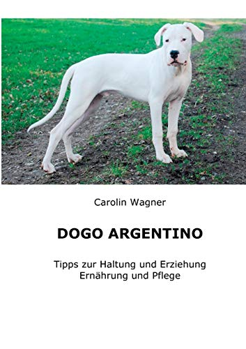 9783848243471: Dogo Argentino (German Edition)