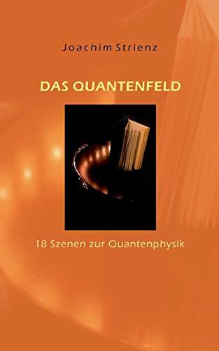Das Quantenfeld: Joachim Strienz