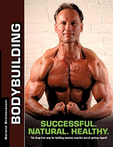 Bodybuilding - Successful. Natural. Healthy.: Berend Breitenstein