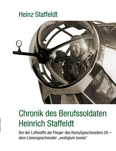 9783848247561: Chronik Des Berufssoldaten Heinrich Staffeldt (German Edition)