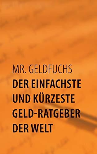 9783848247615: Der einfachste und kürzeste Geld-Ratgeber der Welt (German Edition)