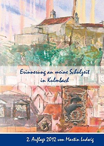 9783848251186: Erinnerung an meine Schulzeit in Kulmbach: Galerie Ludwig