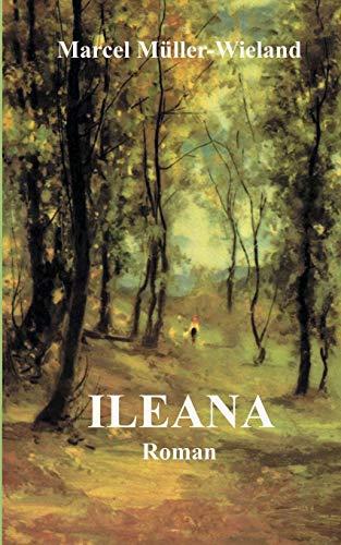 Ileana (German Edition): Müller-Wieland, Marcel; Müller-Popken,