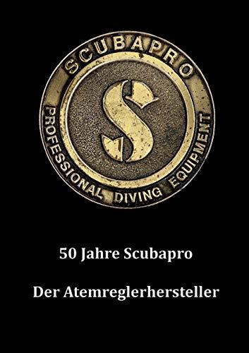 9783848253531: 50 Jahre Scubapro (German Edition)