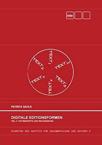 9783848253579: Digitale Editionsformen - Teil 3: Textbegriffe und Recodierung: Zum Umgang mit der Überlieferung unter den Bedingungen des Medienwandels