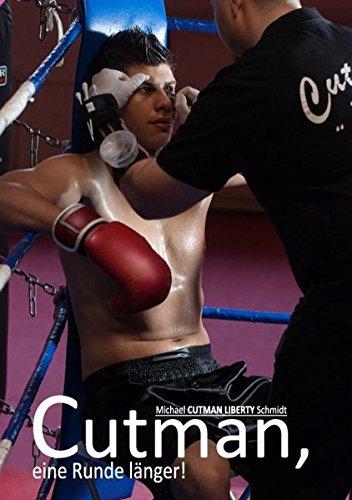 Cutman, Eine Runde L Nger: Michael Schmidt
