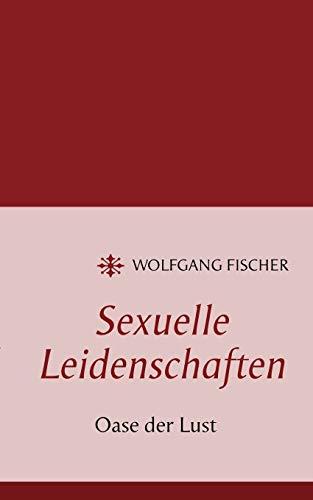 9783848255795: Sexuelle Leidenschaften (German Edition)