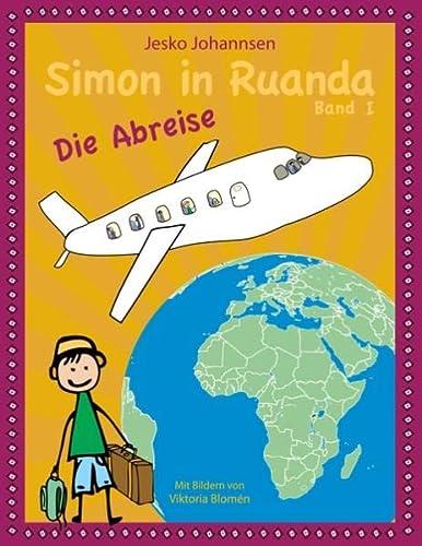 Simon in Ruanda - Die Abreise: Johannsen, Jesko; Blomén, Viktoria