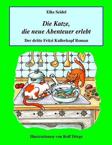 9783848257720: Die Katze, die neue Abenteuer erlebt: Der dritte Fritzi Kullerkopf Roman