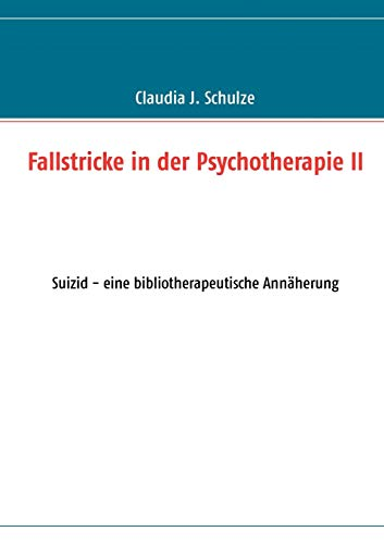Fallstricke in Der Psychotherapie II: Claudia J. Schulze