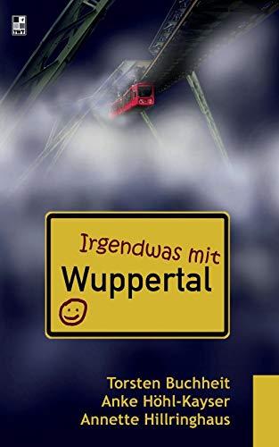 9783848259830: Irgendwas mit Wuppertal
