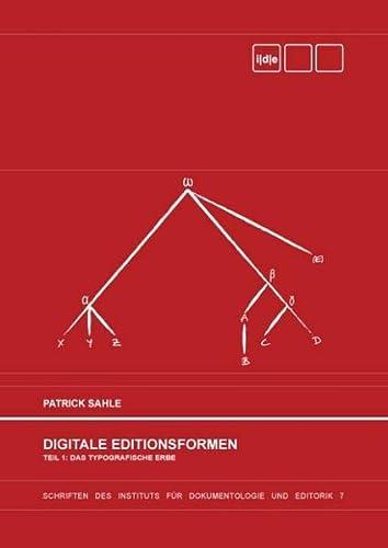 Digitale Editionsformen - Teil 1: Das typografische Erbe: Patrick Sahle