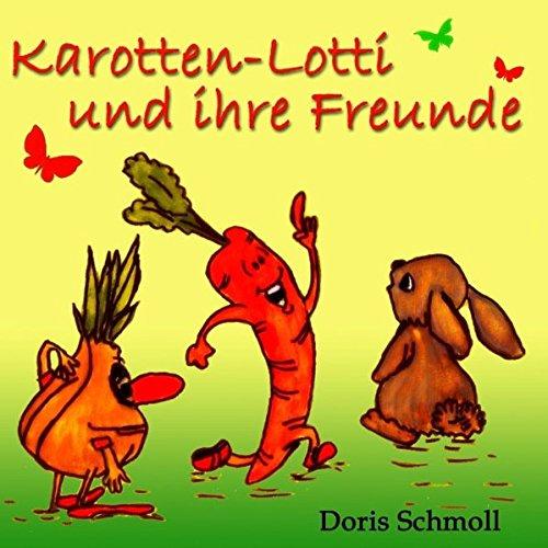 9783848264285: Karotten-Lotti und ihre Freunde