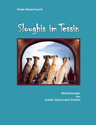 9783848274222: Sloughis im Tessin: Betrachtungen von Suleika Schuru-esch-Schams