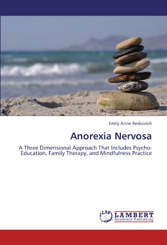 9783848400386: Anorexia Nervosa: A Three Dimensional Approach That Includes Psycho-Education, Family Therapy, and Mindfulness Practice