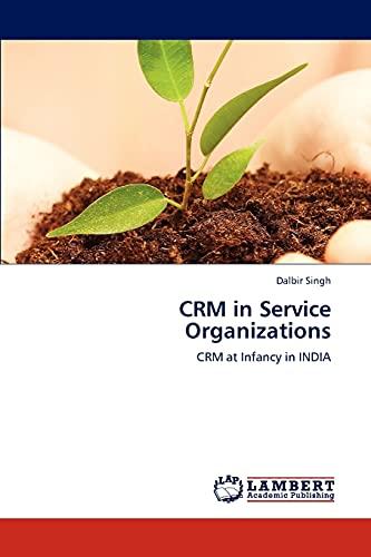 Crm in Service Organizations: Dalbir Singh