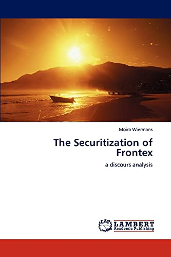 9783848401956: The Securitization of Frontex: a discours analysis