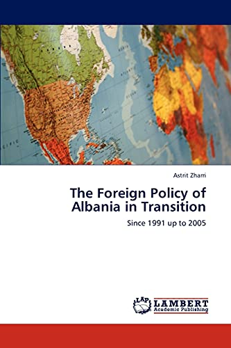 The Foreign Policy of Albania in Transition: Astrit Zharri
