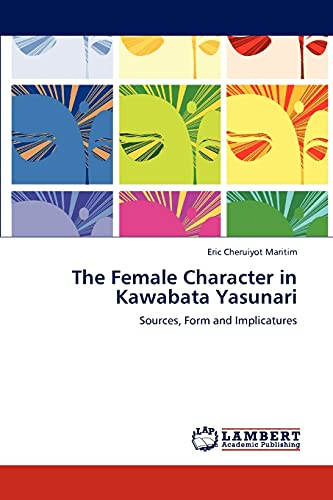 9783848403042: The Female Character in Kawabata Yasunari: Sources, Form and Implicatures