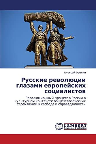 Russkie Revolyutsii Glazami Evropeyskikh Sotsialistov: Aleksey Frolin
