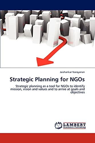 Strategic Planning for NGOs: Strategic planning as: Jaishankar Narayanan