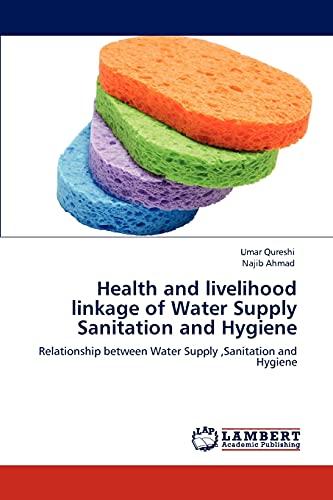 Health and Livelihood Linkage of Water Supply Sanitation and Hygiene (Paperback): Umar Qureshi, ...