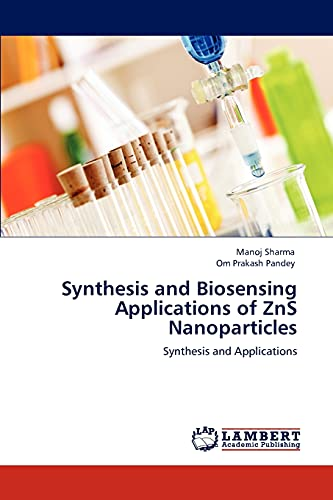 9783848404872: Synthesis and Biosensing Applications of ZnS Nanoparticles: Synthesis and Applications