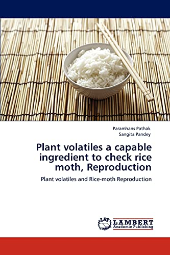 Plant Volatiles a Capable Ingredient to Check Rice Moth, Reproduction: Paramhans Pathak