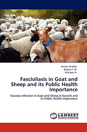 Fascioliasis in Goat and Sheep and its Public Health Importance: Fasciola infection in Goat and ...