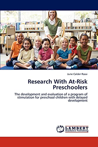9783848405336: Research With At-Risk Preschoolers: The development and evaluation of a program of stimulation for preschool children with delayed development