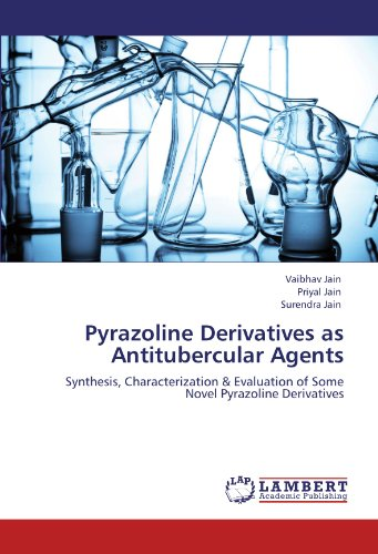 9783848406340: Pyrazoline Derivatives as Antitubercular Agents: Synthesis, Characterization & Evaluation of Some Novel Pyrazoline Derivatives