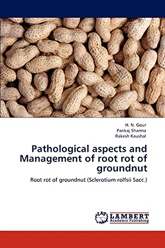 9783848406814: Pathological aspects and Management of root rot of groundnut: Root rot of groundnut (Sclerotium rolfsii Sacc.)