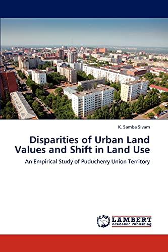 Disparities of Urban Land Values and Shift: K Samba Sivam