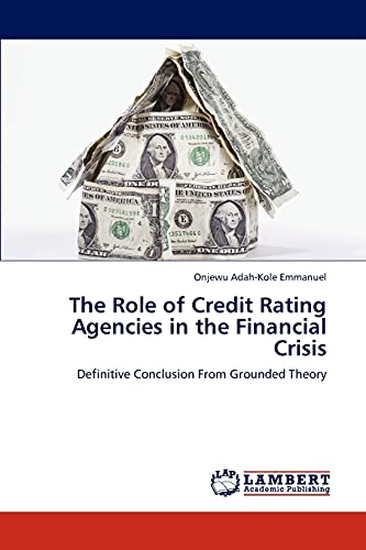9783848407415: The Role of Credit Rating Agencies in the Financial Crisis: Definitive Conclusion From Grounded Theory